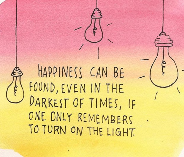 happiness-can-be-found-even-in-the-darkest-of-times1