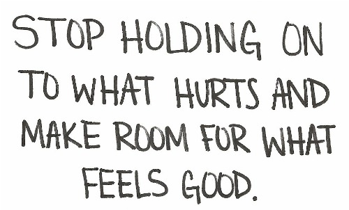 Stop-Holding-On-To-What-Hurts-And-Make-Room-For-What-Feels-Good